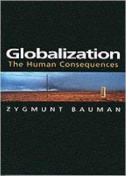 Globalization The Human Consequences Themes For The 21st Century Series Amazon Co Uk Zygmunt Bauman 9780745620138 Books Bauman Livros
