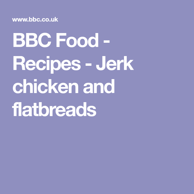 Jerk chicken and flatbreads recipe chicken thighs dishes and food forumfinder Gallery