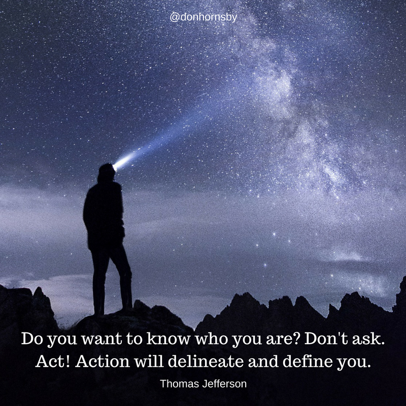 Do You Want To Know Who You Are? Don't Ask. Act! #Action