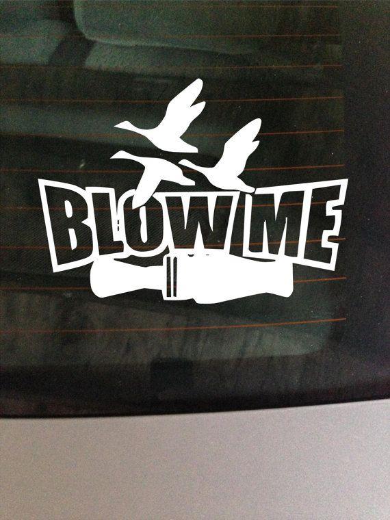 Duck Call Blow Me Vinyl Window Decal  Sticker Duck Calls - Window decal sticker