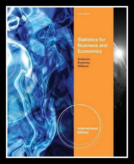 Statistics for Business and Economics Anderson, David R