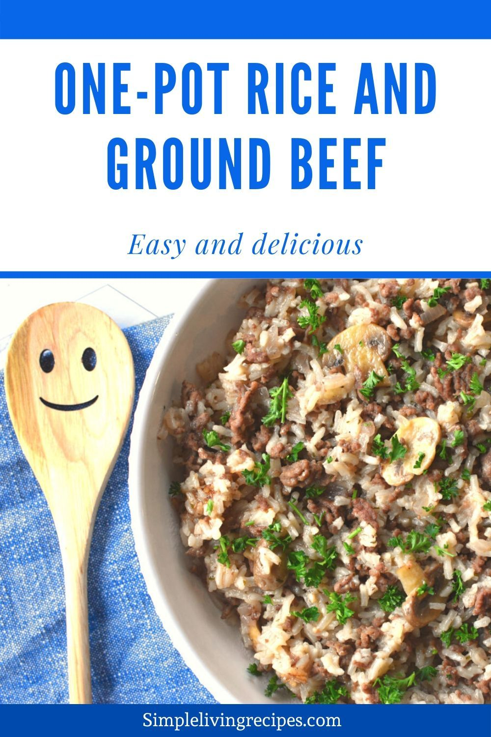 One Pot Rice And Ground Beef Simple Living Recipes Recipe In 2020 Interesting Food Recipes Best Beef Recipes Easy Delicious Dinners