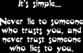 Never lie to me!!!