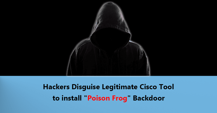 Oilrig Iranian Threat Group Install Poison Frog Backdoor On Windows By Disguise Legitimate Cisco Tool Poison Frog Cisco Disguise