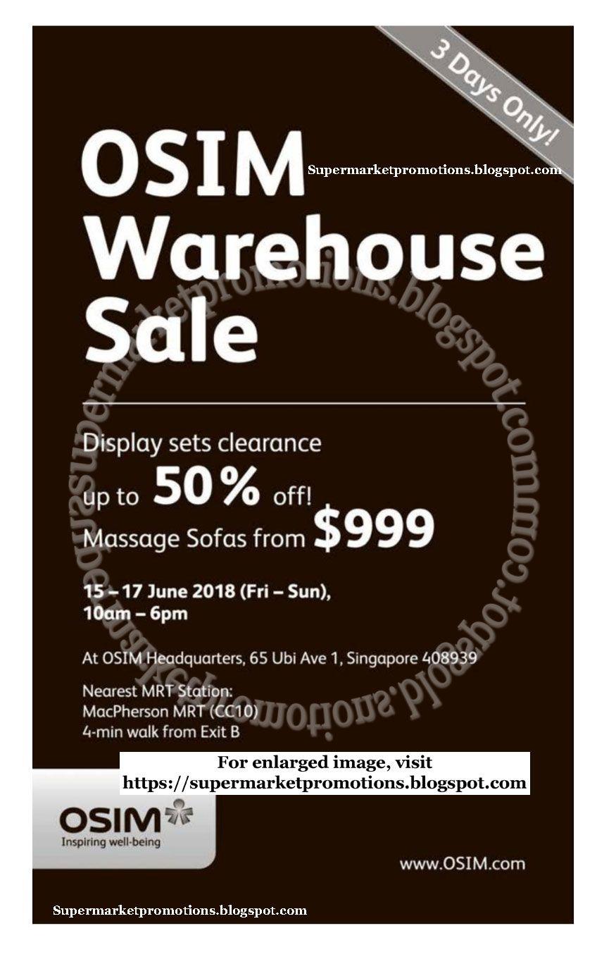 Osim Warehouse Sale Date 15 17 June 2018 Osim Headquarters 65 Ubi Ave 1 Singapore 408939 Display Sets Clearance Warehouse Sales Sale 15th