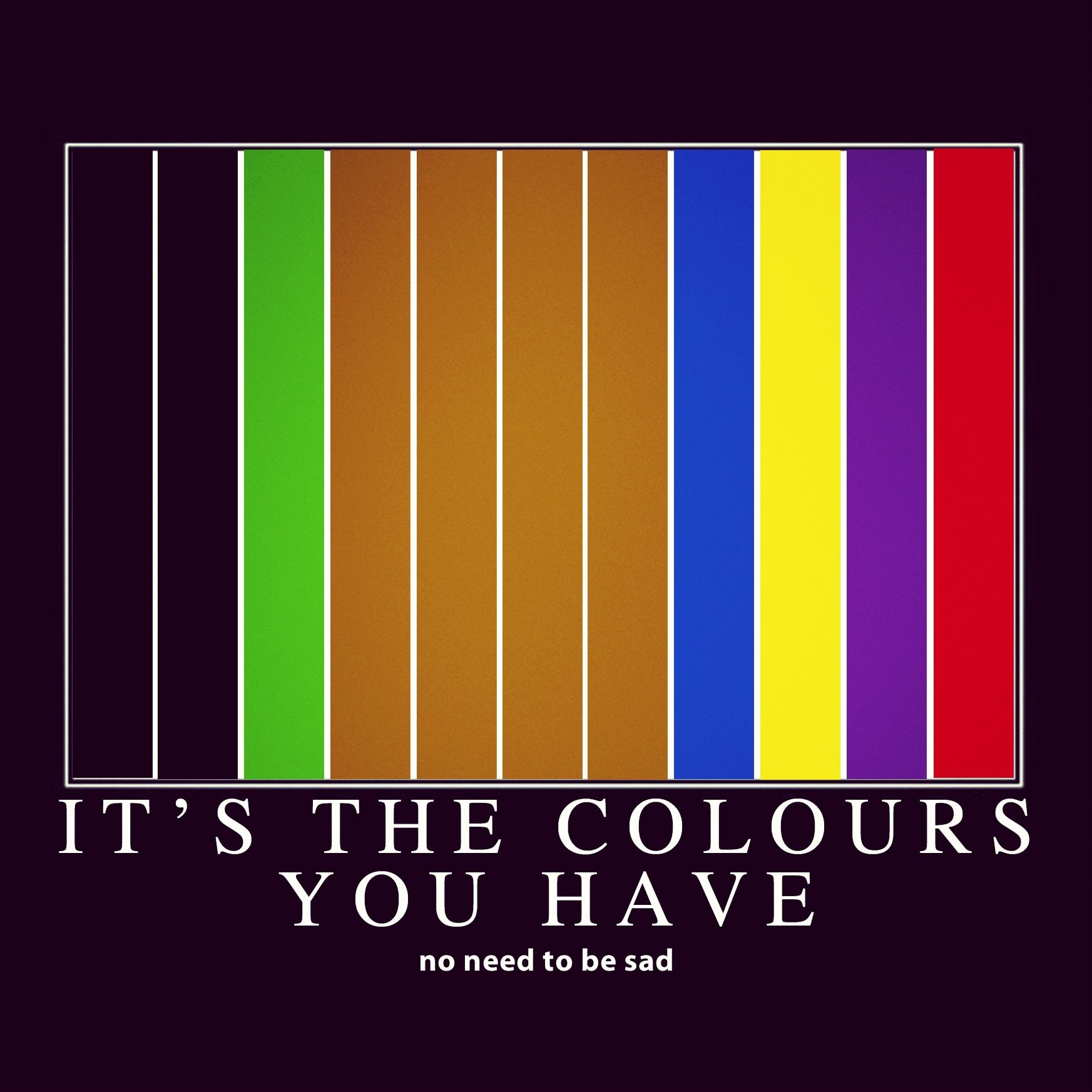 It S The Colors You Have No Need To Be Sad Colours Grouplove