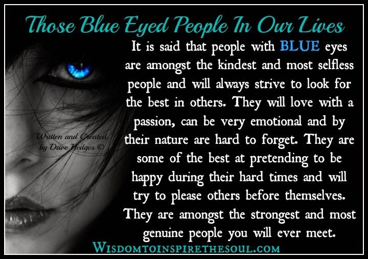 Those Blue Eyed People In Our Lives  It is said that people with