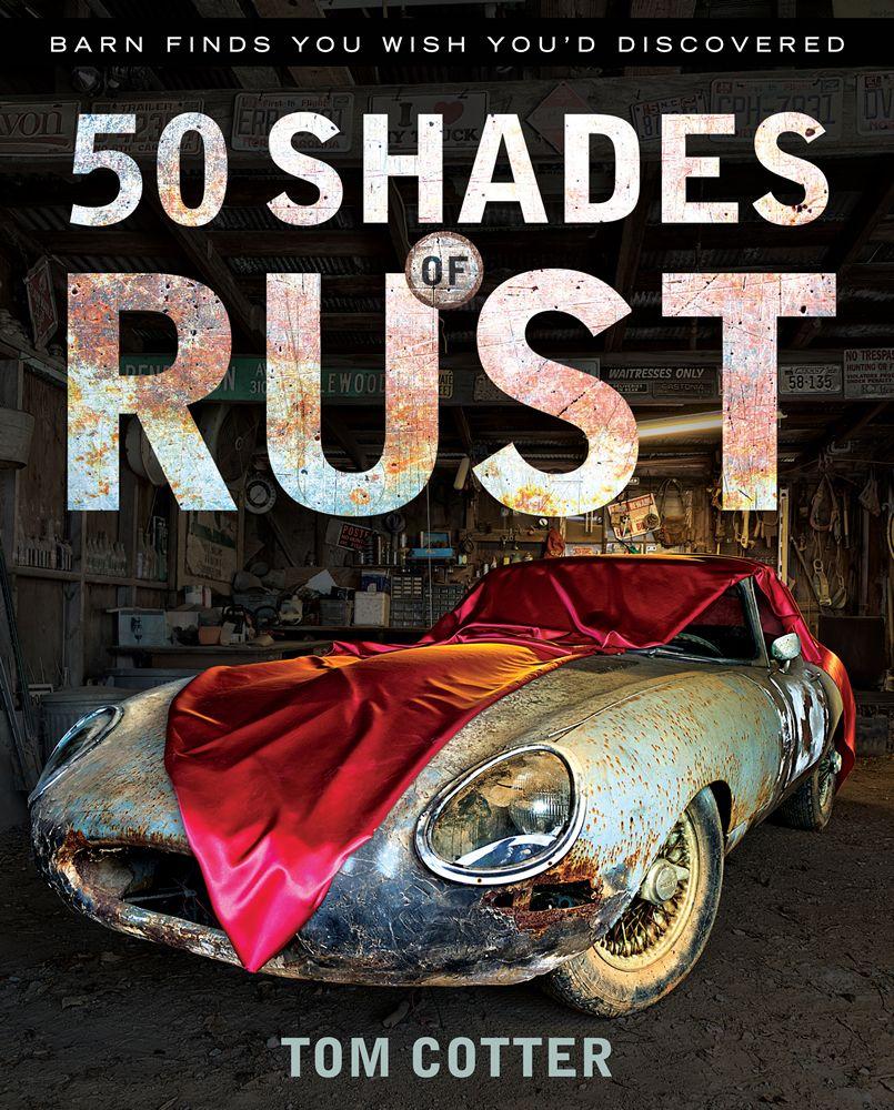 50 Shades of Rust | car books | Pinterest | Gem cars, Rust and ...
