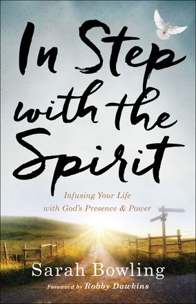 Can you see the Holy Spirit's unique, supernatural expressions in your daily life? In Step With the Spirit by: Sarah Bowling