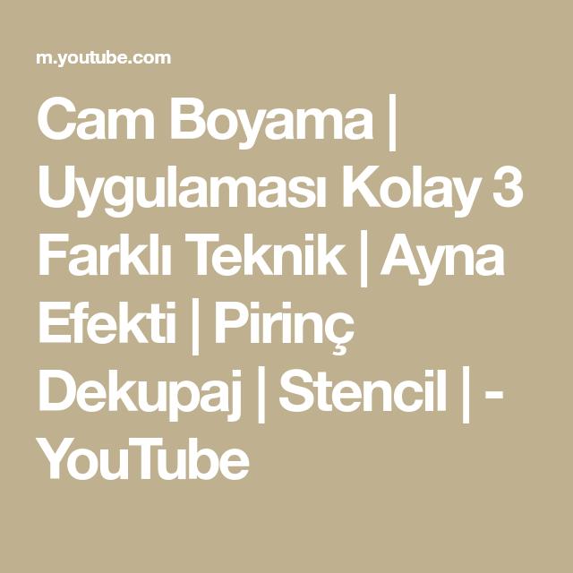 Cam Boyama Uygulamasi Kolay 3 Farkli Teknik Ayna Efekti Pirinc Dekupaj Stencil Youtube Goruntuler Ile Stencil Aynalar Pirinc