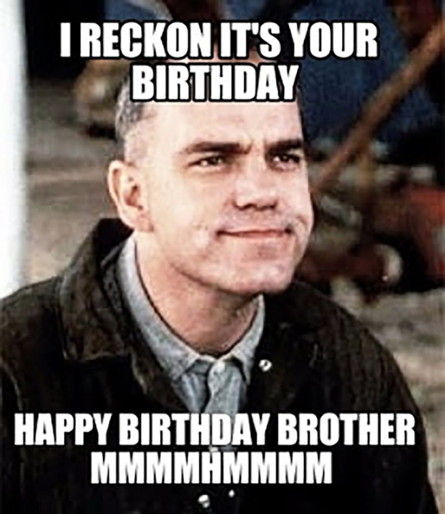 Over 50 Funny Birthday Memes That Are Sure To Make You Laugh Happy Birthday Brother Funny Funny Happy Birthday Meme Birthday Brother Funny