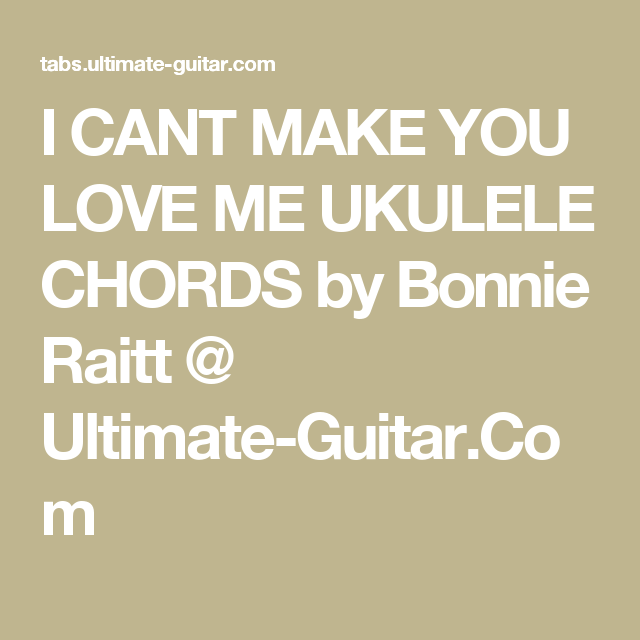 I Cant Make You Love Me Ukulele Chords By Bonnie Raitt Ultimate