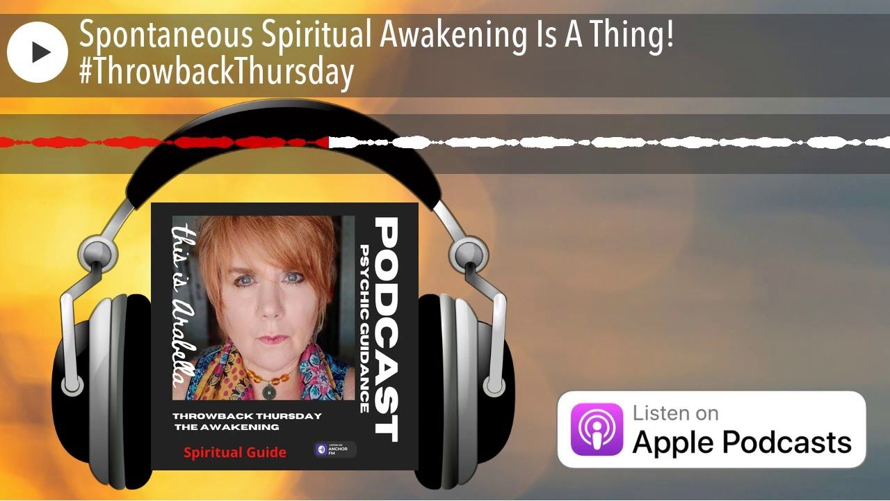 Spontaneous Spiritual Awakening Is A Thing! #ThrowbackThursday