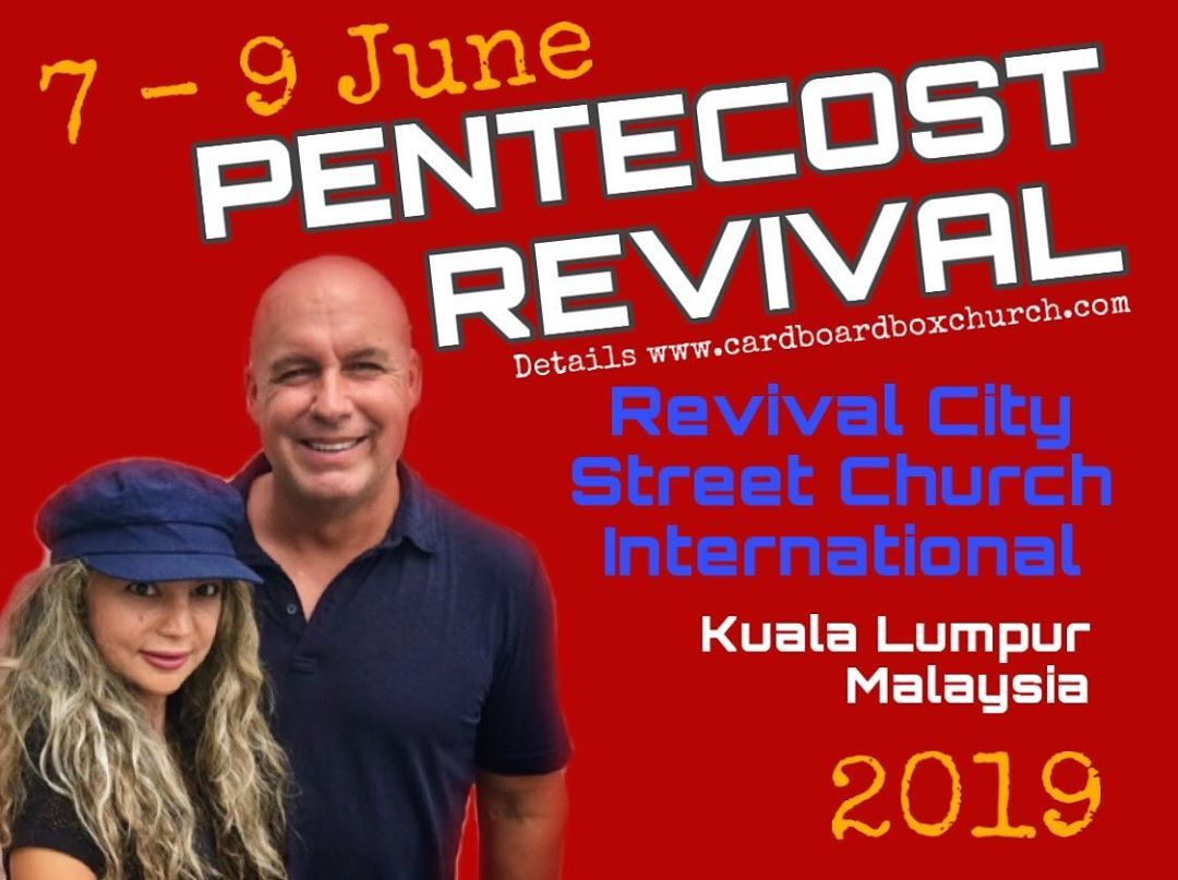 Pentecost Revival Come And Be Blessed Tom Ahava Fischer Of Cardboard Box Church Will Be Preaching At Revival City Street Kuala Lumpur Revival Evangelism