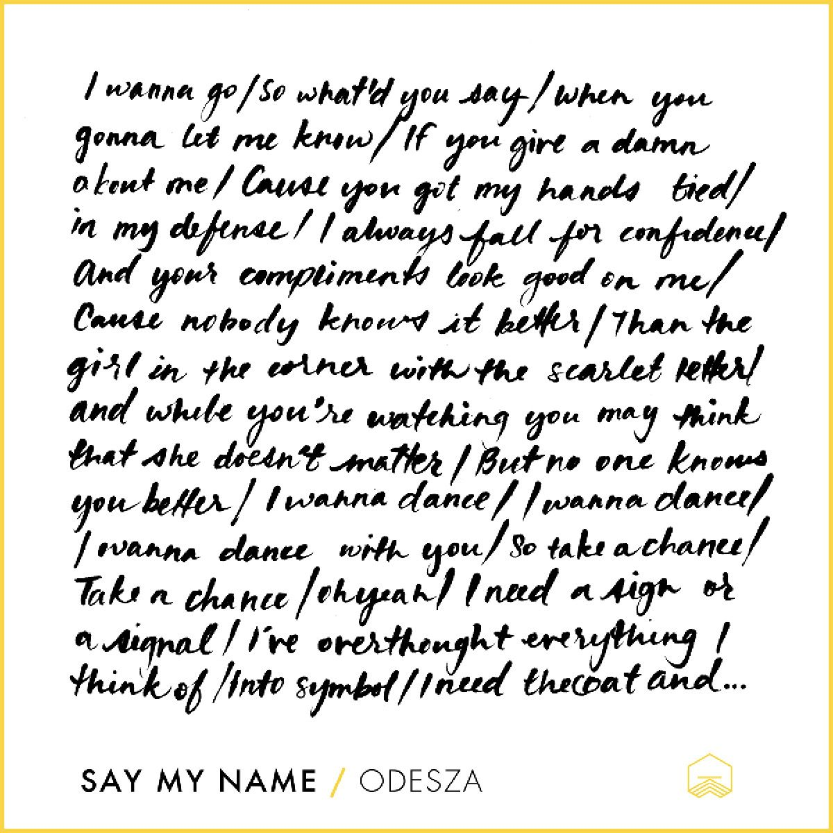 In Love with these Lyrics: Say My Name by Odesza | MUSIC | Lyrics