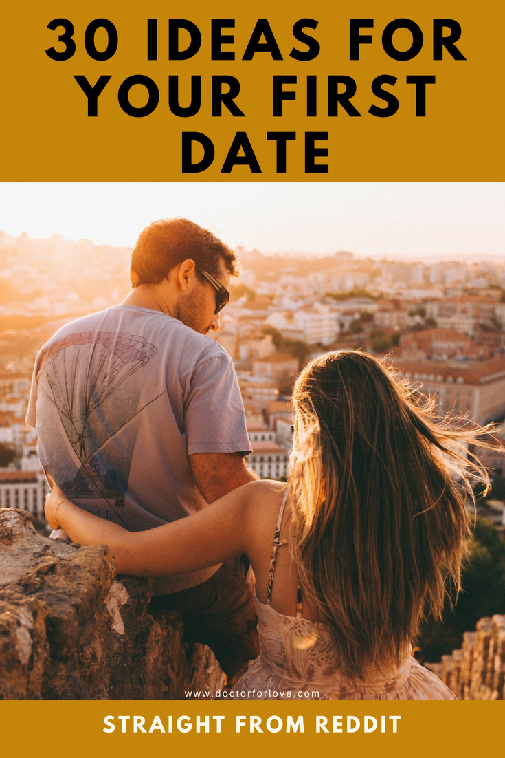 30 First Date Ideas Selected From Reddit Fun First Dates 1st Date Ideas Dating