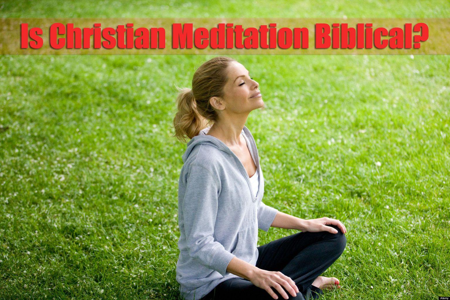 Fear Christian Meditation Isn't Christian? - Think Again ...