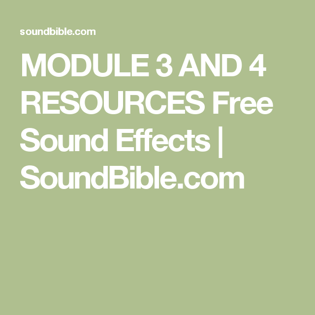 MODULE 3 AND 4 RESOURCES Free Sound Effects