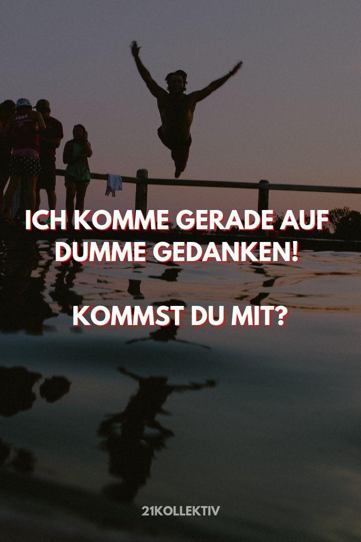 Im just thinking dumb thoughts Are you coming with me  More beautiful sayings spr   sprüche