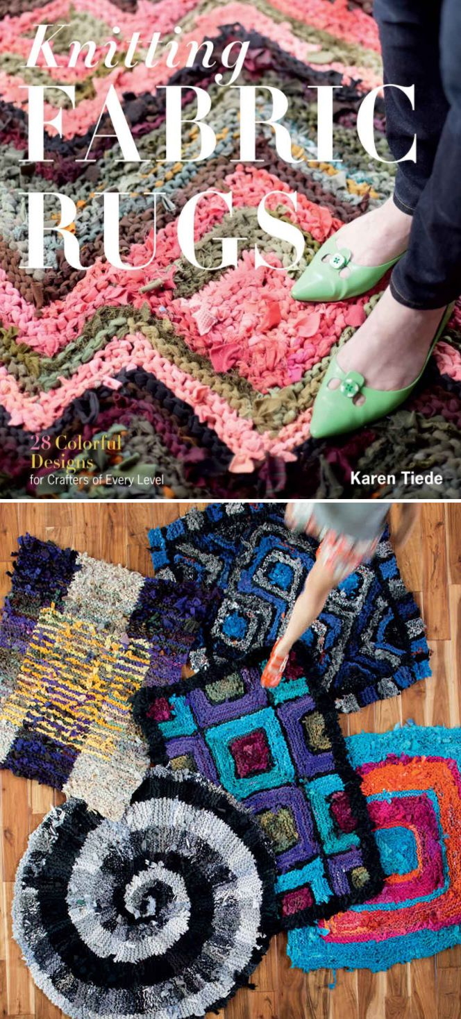 Knitting Fabric Rugs 28 Colorful Designs For Crafters Of Every Level With Just A Few Tools And Karen Tiede Gives You Directions Maki