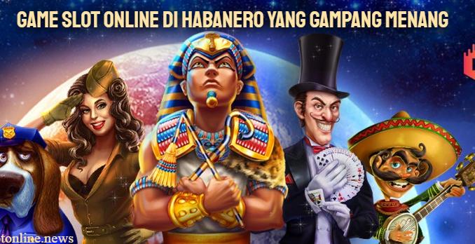 Game Slot Online di Habanero yang Gampang Menang di 2020