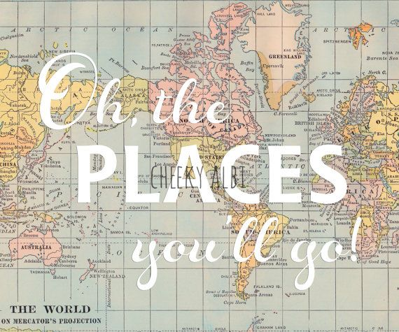 Printable   World Map Oh, the places you'll go Dr. Seuss vintage