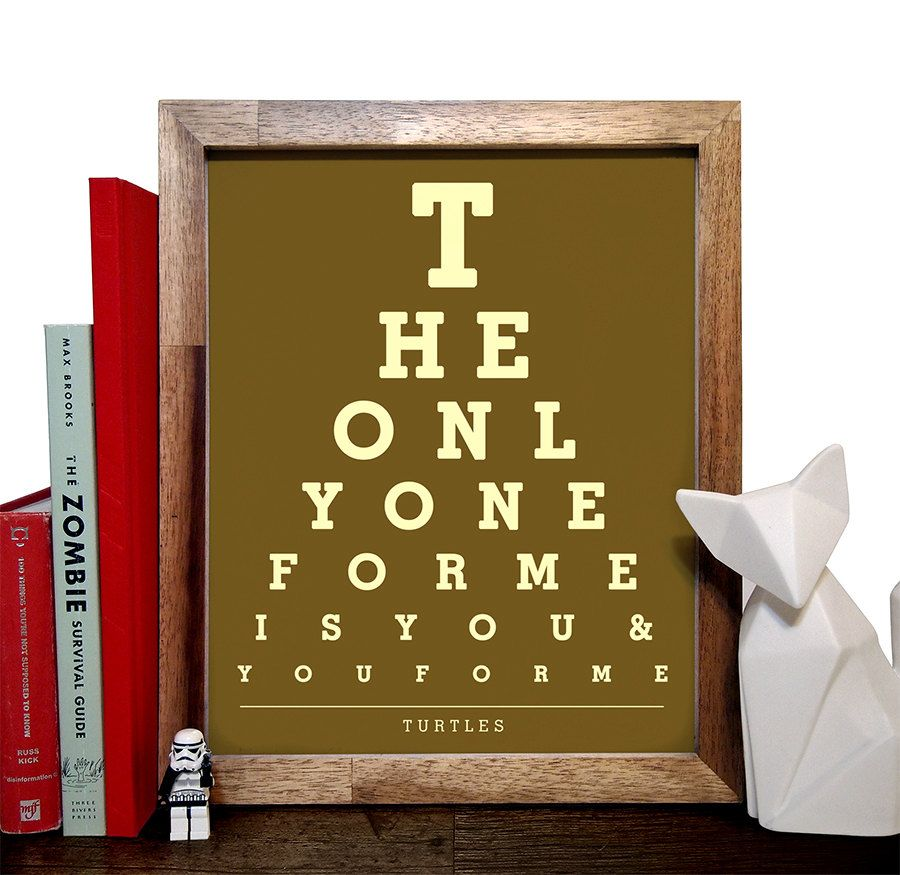 Turtles The Only One For Me Is You You For Me Eye Chart 8 X 10