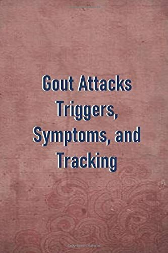 Gout Attacks Triggers, Symptoms, and Tracking: Managing Gout Arthritis | Monitor Your Gout Symptoms…
