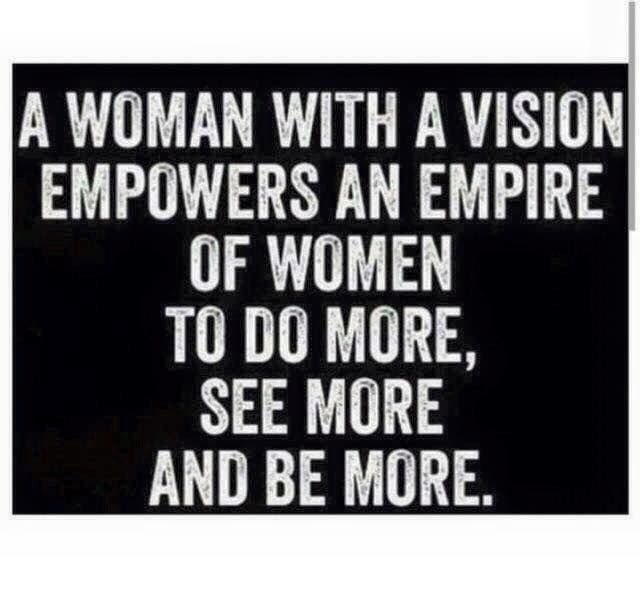 Woman with a vision | perfectly said by others | Empowering ...