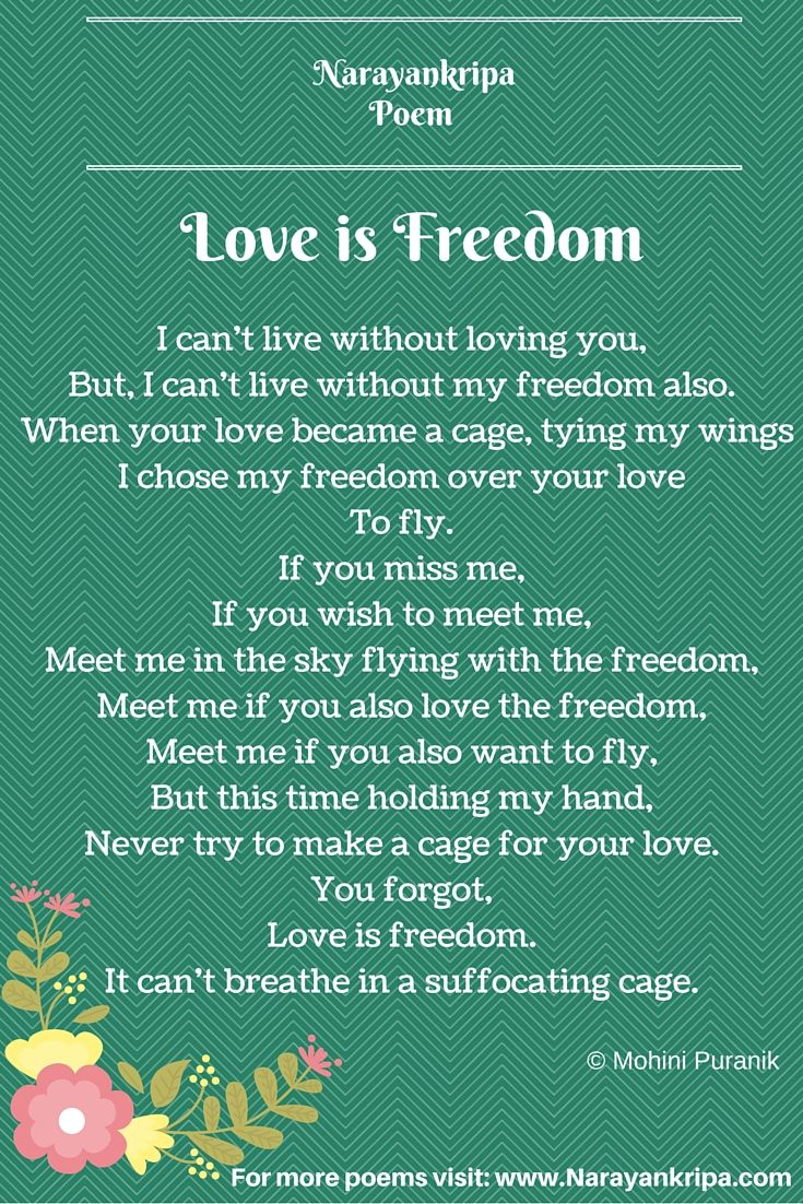 Poem Love Is Freedom Never Make It A Cage Freedom Love Quotes Freedom Poems Freedom Quotes