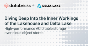 Diving Deep Into The Inner Workings Of The Lakehouse And Delta Lake Data Architecture Lake House Engineering Challenge