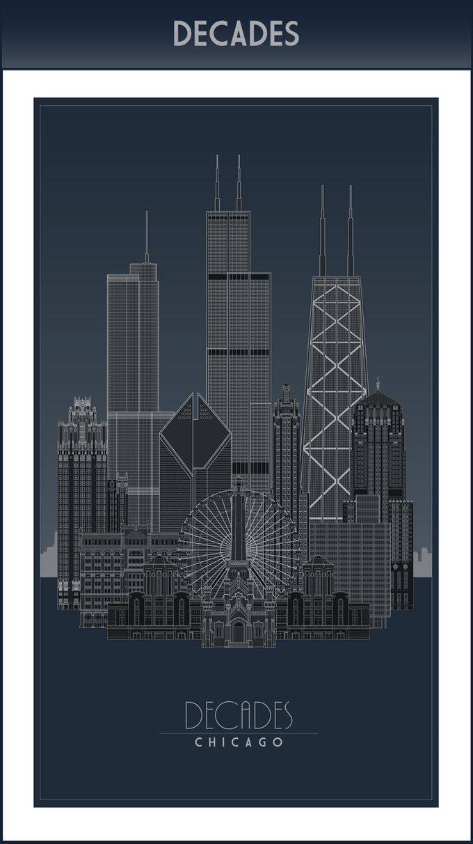 DECADES - Chicago Architecture Posters by Stephen Christ — Kickstarter |  Architecture poster, Chicago architecture, Chicago poster