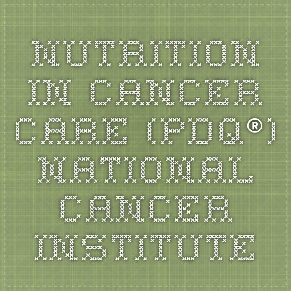 Nutrition in Cancer Care (PDQ®) - National Cancer Institute