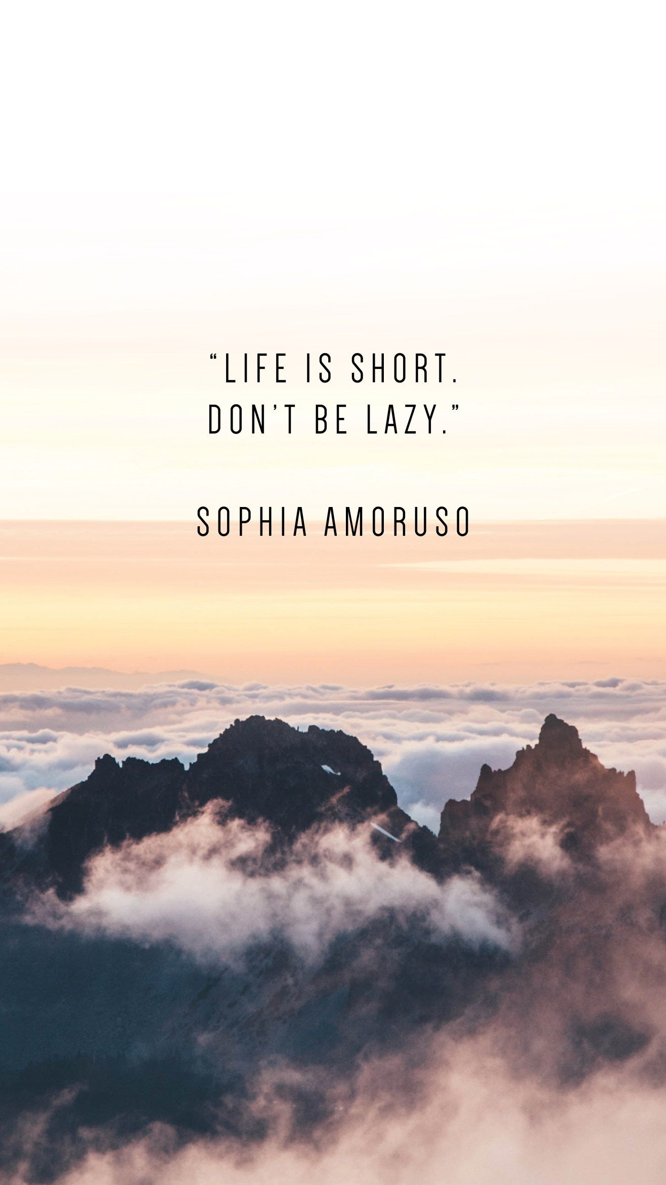 30 Phone Wallpapers To Inspire Sophia Amoruso Quotes Life Quotes Life