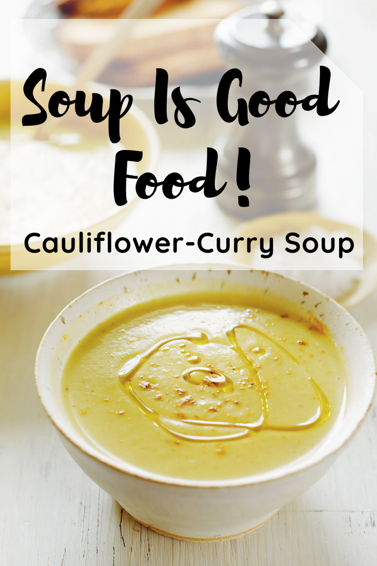 Cauliflower Curry Soup Mm Mm Good Soup Is Good Food This Is