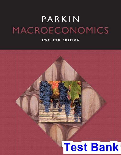 Macroeconomics 12th edition michael parkin test bank test bank macroeconomics 12th edition michael parkin test bank test bank solutions manual exam bank quiz bank answer key for textbook download instantl fandeluxe Images