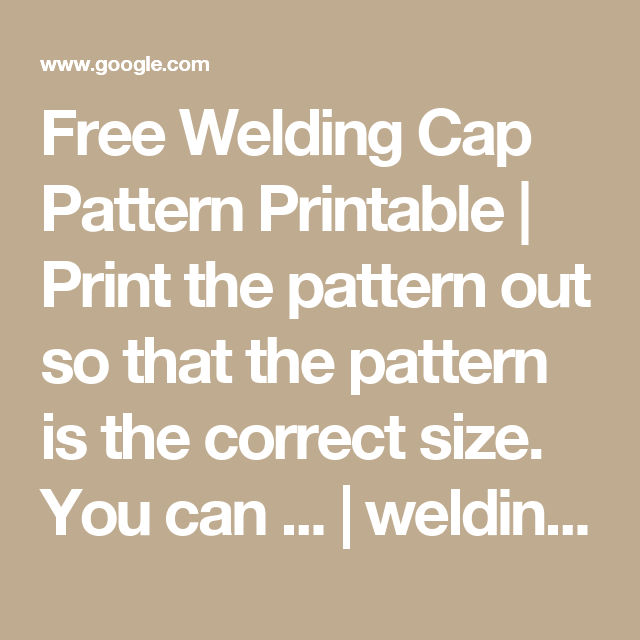 Free Welding Cap Pattern Printable | Print the pattern out so that ...