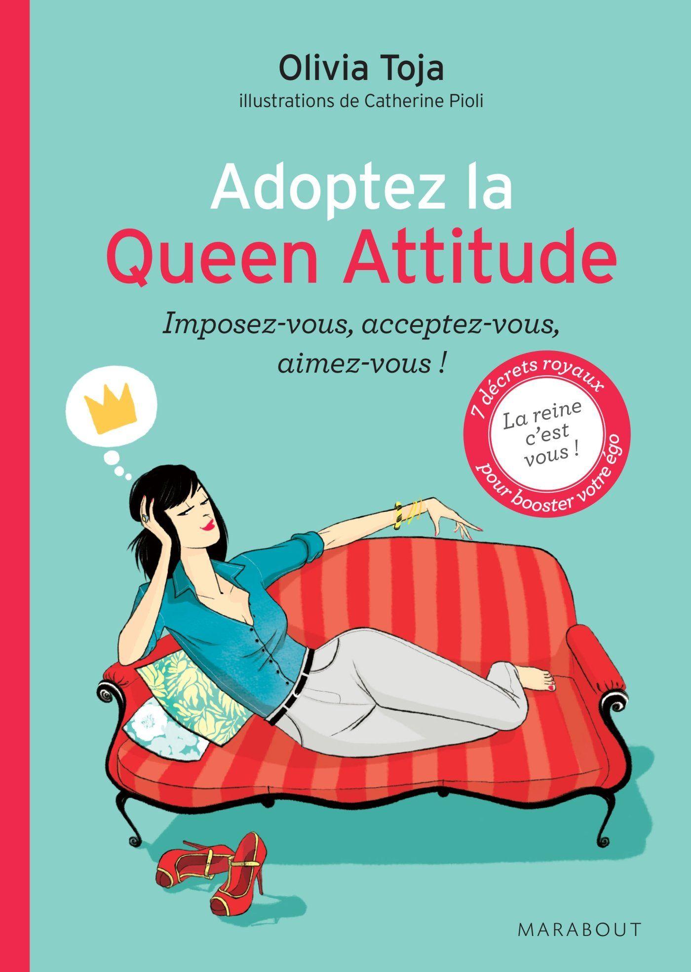 Amazon Fr Adoptez La Queen Attitude Olivia Toja Livres Téléchargement Queen Attitude