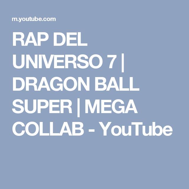 RAP DEL UNIVERSO 7   DRAGON BALL SUPER   MEGA COLLAB - YouTube