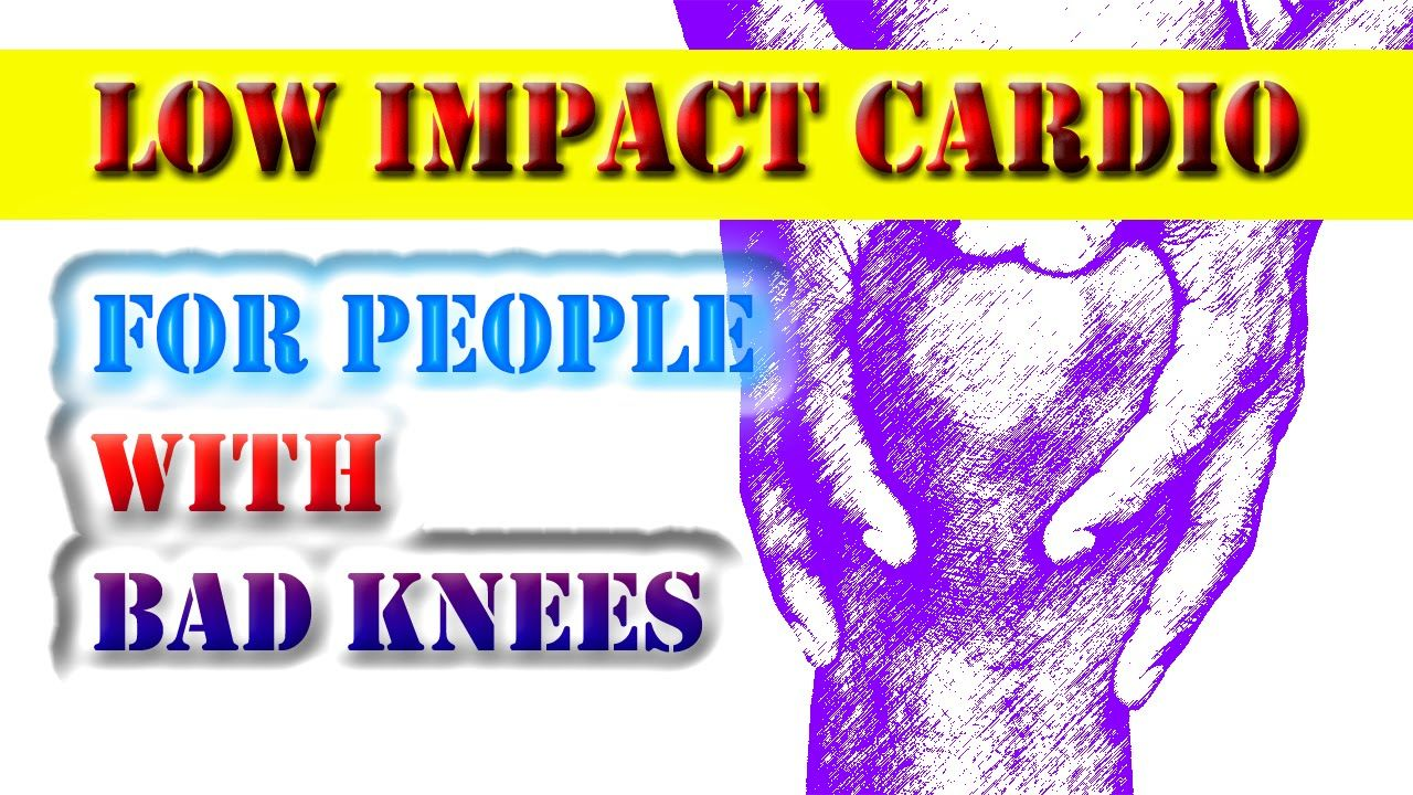 Low Impact Cardio For People With Bad Knees (With images