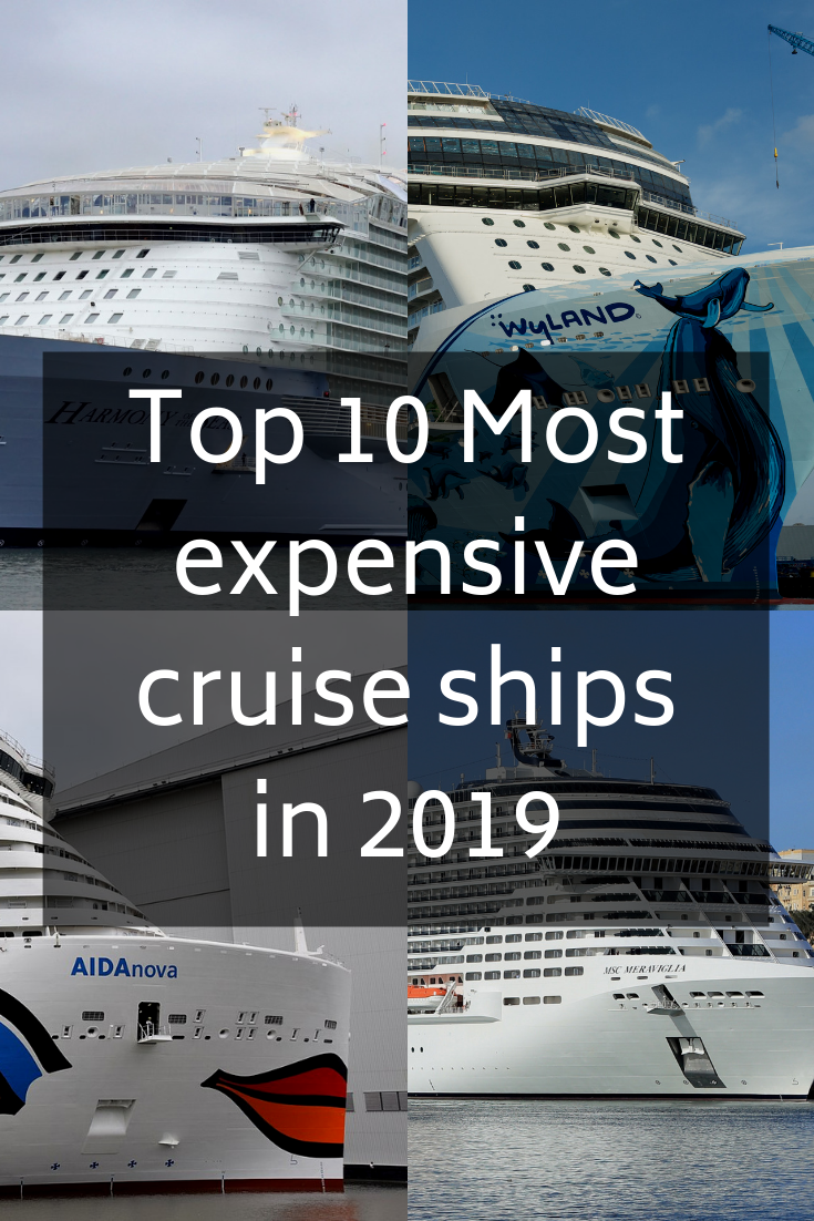 Top 10 Most Expensive Cruise Ships In 2021 Cruise Ship Cruise Passenger Ship