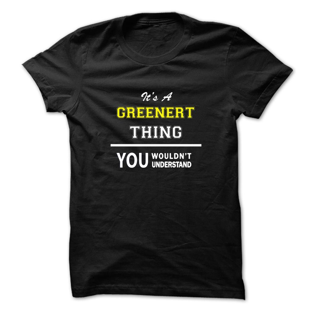 [Best Tshirt name list] Its a GREENERT thing you wouldnt understand Coupon Best Hoodies, Tee Shirts