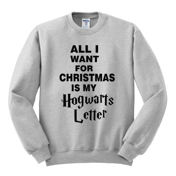 13e8d28b9ed All i want for Christmas is my hogwarts letter
