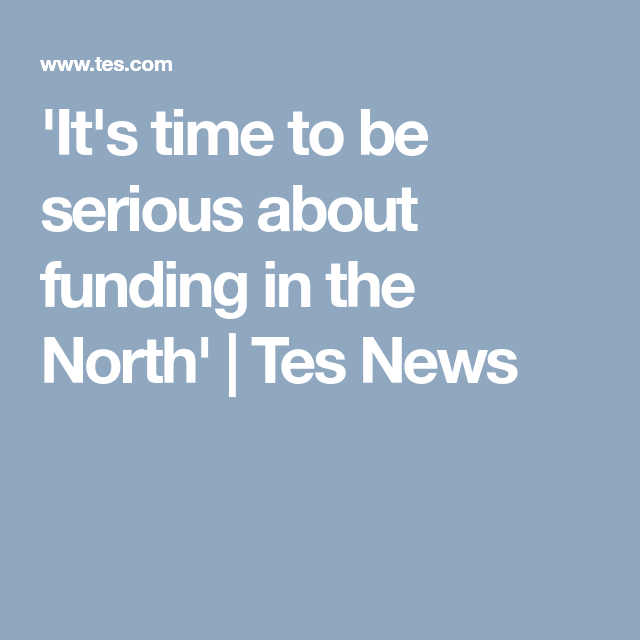 It S Time To Be Serious About Funding In The North Fund Seriously North