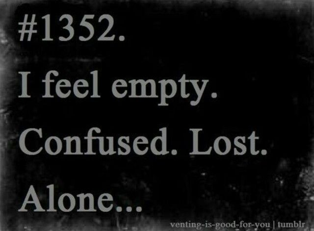 Pin By Caitlin Aria On It Just Hurts That S All Confused Feelings Quotes Lost Quotes Confused Quotes