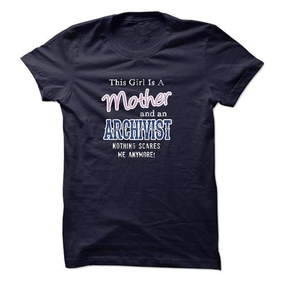 i am a mother and an ARCHIVIST T Shirts, Hoodie Sweatshirts