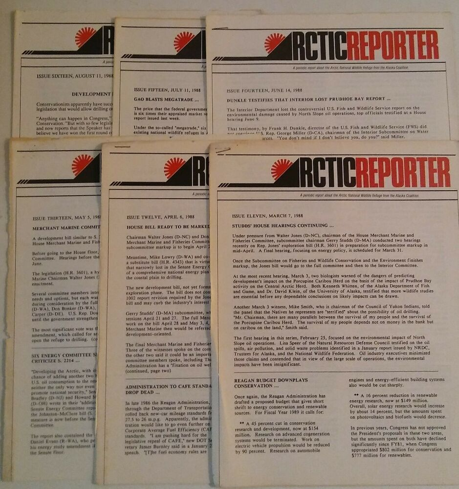 Arctic Reporter Lot Of Six 6 Newsletters 1988 Alaska Coalition Arctic Nwr Us Forest Service Alaska Arctic