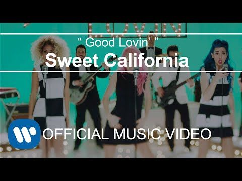 Sweet California Good Lovin Videoclip Oficial Youtube Videoclip Canciones Chulas Sweet California
