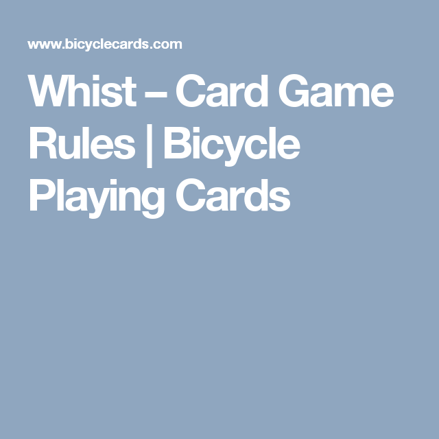 Whist Card Game Rules Bicycle Playing Cards Card Games Playing Card Games Family Games To Play