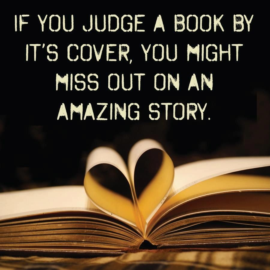 Never Judge Someone By Just Their Outward Appearance Or Better Yet Don T Judge At All Autism Aspergers Patience Un Book Quotes Cover Quotes Books